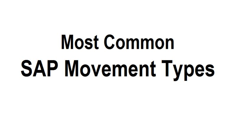 Most Common SAP Movement Types - Your Source for SAP